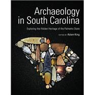 Archaeology in South Carolina by King, Adam, 9781611176087
