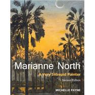 Marianne North by Payne, Michelle, 9781842466087