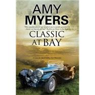 Classic at Bay by Myers, Amy, 9780727886088
