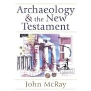 Archaeology and the New Testament by McRay, John, 9780801036088