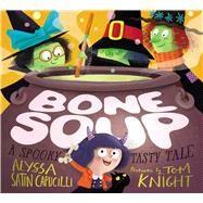 Bone Soup by Capucilli, Alyssa Satin; Knight, Tom, 9781481486088