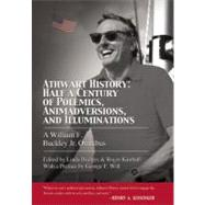 Athwart History:: Half a Century of Polemics, Animadversions, and Illuminations: a William F. Buckley Jr. Omnibus by Buckley, William F.; Bridges, Linda; Kimball, Roger, 9781594036088