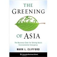 The Greening of Asia by Clifford, Mark L., 9780231166089