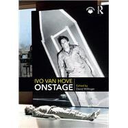 Ivo van Hove Onstage by Willinger; David, 9780815366089