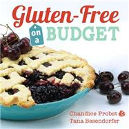 Gluten-free on a Budget by Probst, Chandice, 9781462116089