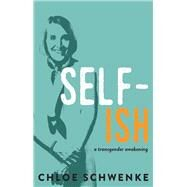 Self-ish by Schwenke, Chloe, 9781597096089