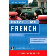 Drive Time French: Beginner Level by Living Language, 9781400006090