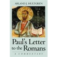Paul's Letter to the Romans: A Commentary by Hultgren, Arland J., 9780802826091