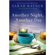 Another Night, Another Day A Novel by Rayner, Sarah, 9781250066091