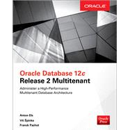 Oracle Database 12c Release 2 Multitenant by Els, Anton; Spinka, Vit; Pachot, Franck, 9781259836091