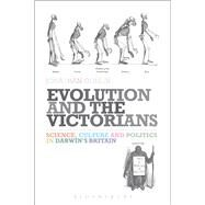 Evolution and the Victorians Science, Culture and Politics in Darwin's Britain by Conlin, Jonathan, 9781441136091
