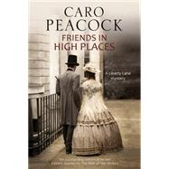 Friends in High Places by Peacock, Caro, 9781847516091