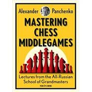 Mastering Chess Middlegames by Panchenko, Alexander, 9789056916091