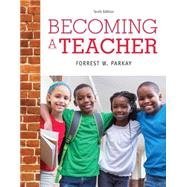 Becoming a Teacher, Enhanced Pearson eText with Loose-Leaf Version -- Access Card Package by Parkay, Forrest W., 9780134016092