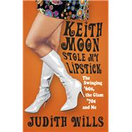 Keith Moon Stole My Lipstick by Wills, Judith, 9780750966092