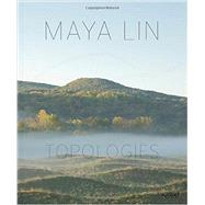 Maya Lin by Lin, Maya; McPhee, John; Brenson, Michael (CON); Fox, William L. (CON); Goldberger, Paul (CON), 9780847846092