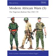 Modern African Wars (5) The Nigerian-Biafran War 1967–70 by Jowett, Philip; Ruggeri, Raffaele, 9781472816092