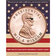 Presidential Wit & Wisdom by Gross, Charlotte Lee, 9781604336092