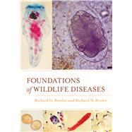 Foundations of Wildlife Diseases by Botzler, Richard G.; Brown, Richard N., 9780520276093