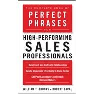 The Complete Book of Perfect Phrases for High-Performing Sales Professionals by Bacal, Robert; Brooks, William, 9780071636094