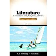 Literature : An Introduction to Fiction, Poetry, Drama, and Writing, Compact Interactive Edition by Kennedy, X. J.; Gioia, Dana, 9780205686094