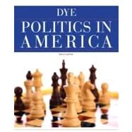 Politics in America by Dye, Thomas R., 9780205826094