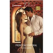 Princesa temporal (Temporary Princess) by Gates, Olivia, 9780373516094