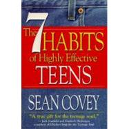 7 Habits of Highly Effective Teens : The Ultimate Teenage Success Guide by Sean Covey, 9780684856094