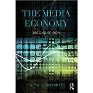 The Media Economy by Albarran; Alan, 9781138886094