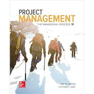 Project Management: The Managerial Process by Larson, Erik; Gray, Clifford, 9781259666094