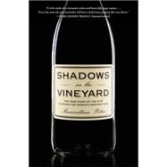 Shadows in the Vineyard: The True Story of the Plot to Poison the World's Greatest Wine by Potter, Maximillian, 9781455516094