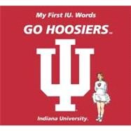 My First IU Words Go Hoosiers by Mcnamara, Connie, 9780062196095