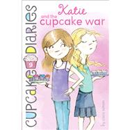 Katie and the Cupcake War by Simon, Coco, 9781442496095
