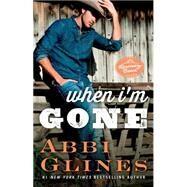 When I'm Gone A Rosemary Beach Novel by Glines, Abbi, 9781476776095