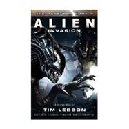 Alien - Invasion by Lebbon, Tim, 9781783296095