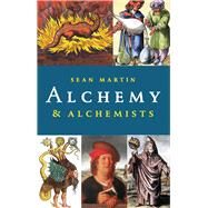 Alchemy and Alchemists by Martin, Sean, 9781843446095