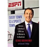 Every Town Is a Sports Town by Bodenheimer, George; Phillips, Donald T., 9781455586097