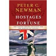 Hostages to Fortune by Newman, Peter C., 9781451686098