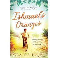 Ishmael's Oranges by Hajaj, Claire, 9781780746098