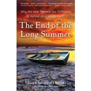 The End of the Long Summer by DUMANOSKI, DIANNE, 9780307396099