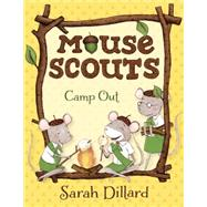 Mouse Scouts: Camp Out by DILLARD, SARAH, 9780385756099