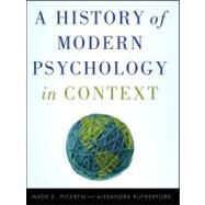 A History of Modern Psychology in Context by Wade Pickren (Ryerson University, Toronto, Canada ); Alexandra Rutherford (York University, Toronto, Canada ), 9780470276099