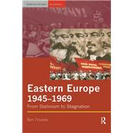Eastern Europe 1945-1969: From Stalinism to Stagnation by Fowkes; Ben, 9781138836099