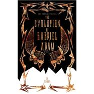 The Evolution of Gabriel Adam by Duncan, S.L., 9781605426099