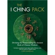 The I Ching Pack Divining the Future Using the Ancient Book of Chinese Wisdom by Marshall, Chris, 9781780976099