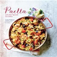 Paella: And Other Spanish Rice Dishes by Pickford, Louise; Wallace, Ian, 9781849756099