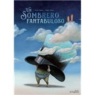 Un sombrero fantabuloso / A Fantabulous Hat by Mañas, Pedro; Olmos, Roger, 9788416566099