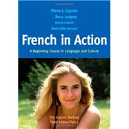 French in Action : A Beginning Course in Language and Culture: the Capretz Method, Third Edition, Part 1 by Pierre J. Capretz and Barry Lydgate, with Béatrice Abetti and Marie-Odile Germain, 9780300176100