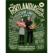 The Portlandia Cookbook by ARMISEN, FREDBROWNSTEIN, CARRIE, 9780804186100