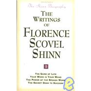 The Writings of Florence Scovel Shinn: The Game of Life and How to Play It, Your Word Is Your Wand,the Secret Door to Success, the Power of the Spok by Scovel-Shinn, Florence, 9780875166100